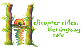 Helicopter rides, Hemingway cats