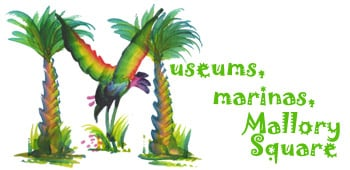 Museums, marinas, Mallory Square