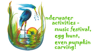 Underwater activities - music festival, egg hunt, even pumpkin carving!