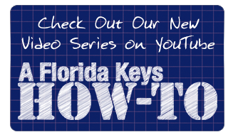 Check out our new video series on YouTube: A Florida Keys How-To