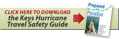 Click here to download the Keys Hurricane Travel Safety Guide - Prepared in Paradise