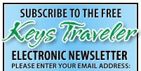 Subscribe to the free Keys Traveler Electronic Newsletter! Please enter your email address: