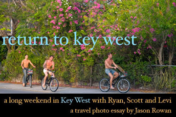 "Click here to view ""A Long Weekend in Key West with Ryan, Scott and Levi"", a travel photo essay by Jason Rowan."
