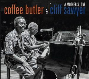 """A Mother's Love"" by Coffee Butler and Cliff Sawyer"