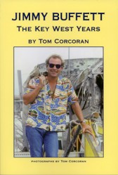 Besides his mystery series, Corcoran is also well-known for his photo collection depicting his friend Jimmy Buffett's Key West years.